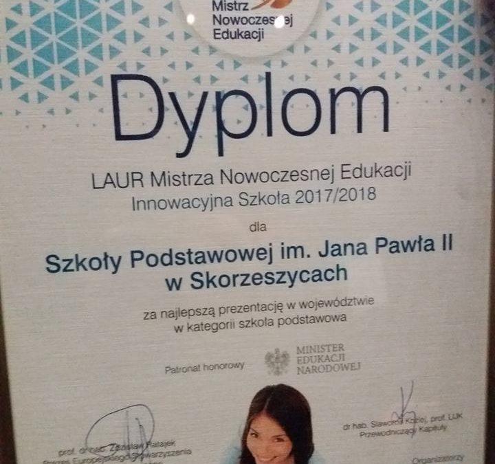 Laur Mistrza Nowoczesnej Edukacji dla Szkoły Podstawowej im. Jana Pawła II w Skorzeszycach.